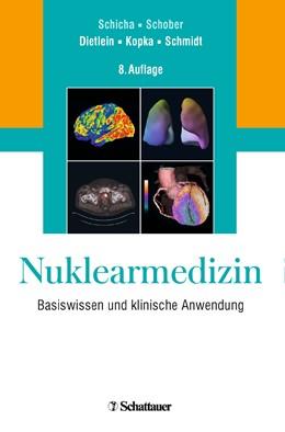 Abbildung von Dietlein / Kopka / Schmidt (Hrsg.)   Nuklearmedizin   8. Auflage   2017   Basiswissen und klinische Anwe...