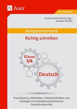 Abbildung von Kroll-Gabriel / Pfeifer   Kompetenzerwerb Richtig schreiben 3/4   1. Auflage   2016   beck-shop.de