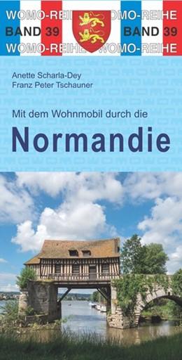 Abbildung von Scharla-Dey / Tschauner | Mit dem Wohnmobil durch die Normandie | 6. Auflage | 2017