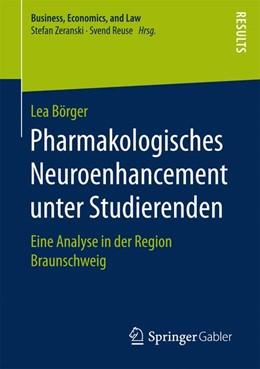 Abbildung von Börger | Pharmakologisches Neuroenhancement unter Studierenden | 2016 | Eine Analyse in der Region Bra...