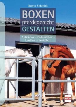 Abbildung von Schmidt | Boxen pferdegerecht gestalten | 2017 | Außenbox - Paddockbox - Laufbo...