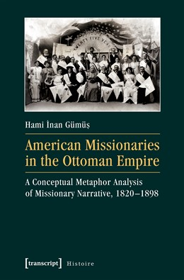 Abbildung von Gümüs | American Missionaries in the Ottoman Empire | 1. Auflage | 2017 | beck-shop.de