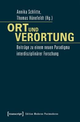 Abbildung von Schlitte / Hünefeldt   Ort und Verortung   2017   Beiträge zu einem neuen Paradi...