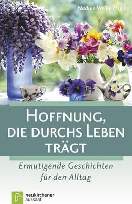 Abbildung von Weihe | Hoffnung, die durchs Leben trägt | 1. Auflage | 2017 | beck-shop.de