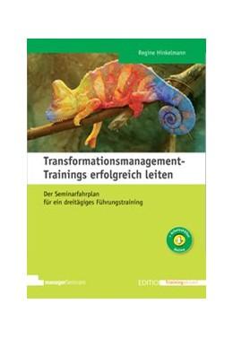 Abbildung von Hinkelmann   Transformationsmanagement-Trainings erfolgreich leiten   2017   Der Seminarfahrplan für ein dr...