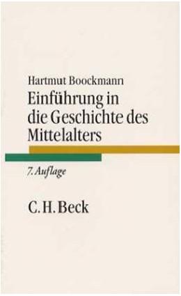 Abbildung von Boockmann, Hartmut   Einführung in die Geschichte des Mittelalters   8. Auflage   2007   beck-shop.de