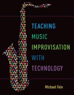 Abbildung von Fein   Teaching Music Improvisation with Technology   2017