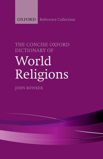 Abbildung von Bowker | The Concise Oxford Dictionary of World Religions | 2016