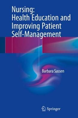 Abbildung von Sassen | Nursing: Health Education and Improving Patient Self-Management | 1st ed. 2018 | 2017