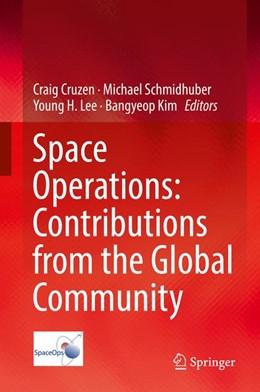 Abbildung von Cruzen / Schmidhuber | Space Operations: Contributions from the Global Community | 1. Auflage | 2017 | beck-shop.de