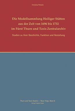 Abbildung von Pchaiek | Die Modellsammlungen Heiliger Stätten aus der Zeit von 1696-1732 | 1. Auflage | 2017 | 6 | beck-shop.de