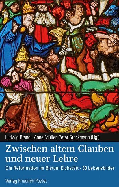 Zwischen altem Glauben und neuer Lehre | Brandl / Müller / Stockmann, 2017 | Buch (Cover)