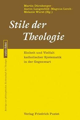 Abbildung von Dürnberger / Langenfeld | Stile der Theologie | 1. Auflage | 2017 | 60 | beck-shop.de