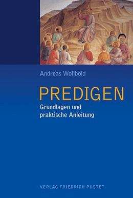 Abbildung von Wollbold | Predigen | 2017 | Grundlagen und praktische Anle...