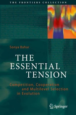Abbildung von Bahar   The Essential Tension   1st ed. 2018   2017   Competition, Cooperation and M...