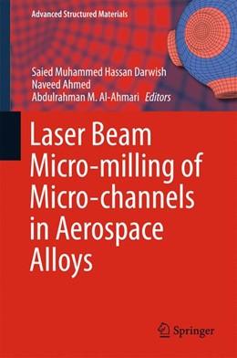 Abbildung von Darwish / Ahmed | Laser Beam Micro-milling of Micro-channels in Aerospace Alloys | 1. Auflage | 2017 | 68 | beck-shop.de