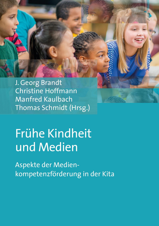Abbildung von Brandt / Hoffmann / Kaulbach / Schmidt | Frühe Kindheit und Medien | 2018