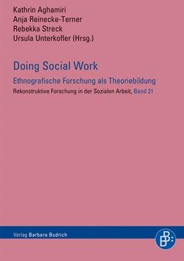 Abbildung von Aghamiri / Reinecke-Terner / Streck / Unterkofler | Doing Social Work - Doing Social Work - Ethnographische Forschung als Theoriebildung | 2018 | 21