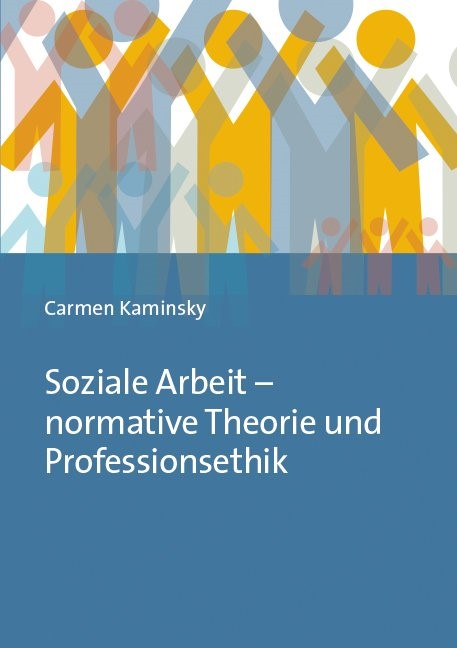Soziale Arbeit – normative Theorie und Professionsethik | Kaminsky, 2017 | Buch (Cover)