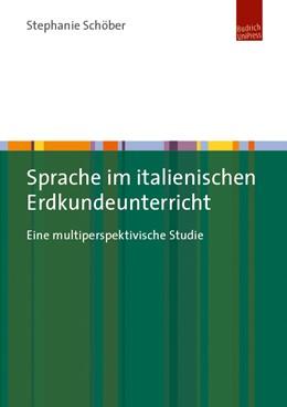 Abbildung von Schöber | Sprache im italienischen Erdkundeunterricht | 2017 | Eine multiperspektivische Stud...