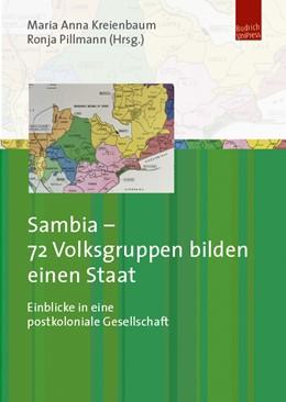 Abbildung von Kreienbaum / Pillmann | Sambia – 72 Volksgruppen bilden einen Staat | 2017 | Einblicke in eine postkolonial...
