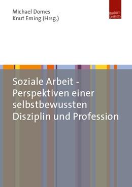 Abbildung von Domes / Eming   Soziale Arbeit – Perspektiven einer selbstbewussten Disziplin und Profession   2017