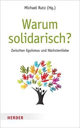 Abbildung von Rutz | Warum solidarisch? | 1. Auflage | 2017 | beck-shop.de