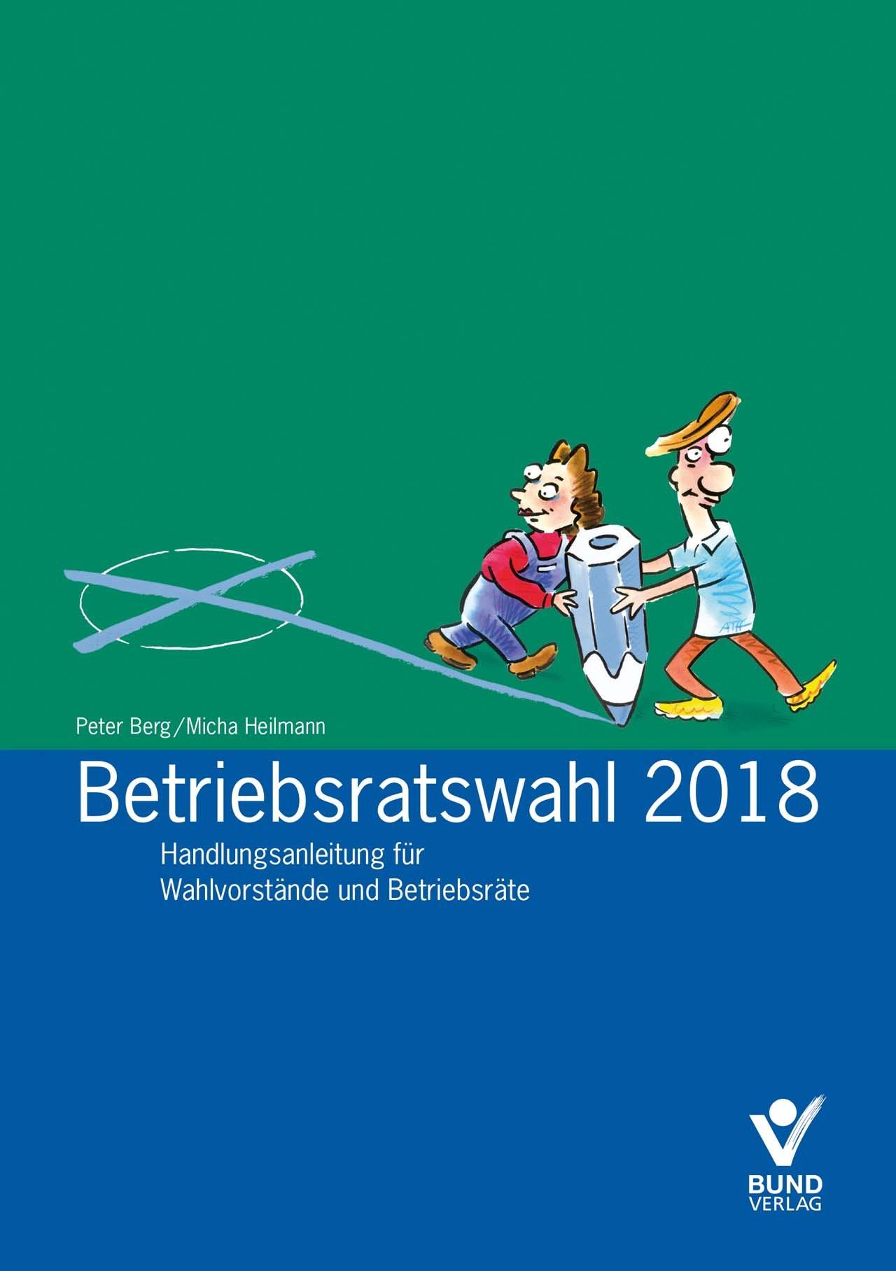 Betriebsratswahl 2018 | Heilmann / Berg, 2017 | Buch (Cover)