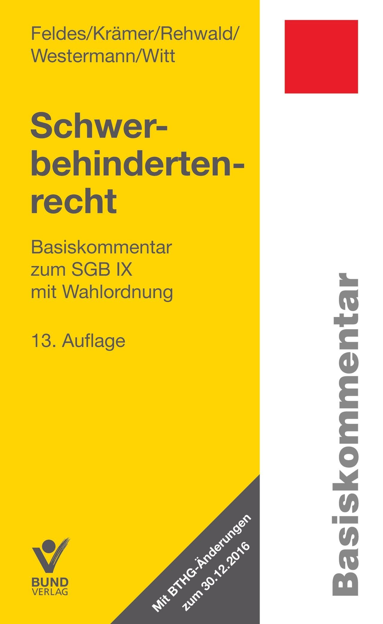 Schwerbehindertenrecht | Feldes / Fraunhoffer / Rehwald / Westermann / Witt | 13. Auflage, 2017 | Buch (Cover)