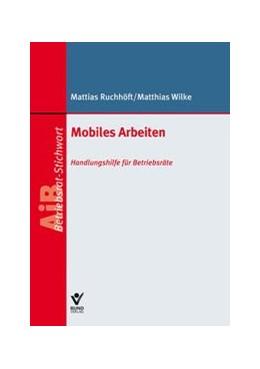 Abbildung von Ruchhöft / Wilke   Mobiles Arbeiten   1. Auflage   2017   beck-shop.de