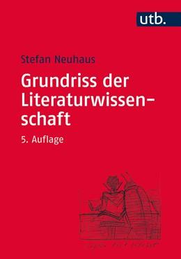 Abbildung von Neuhaus | Grundriss der Literaturwissenschaft | 5. Auflage | 2017