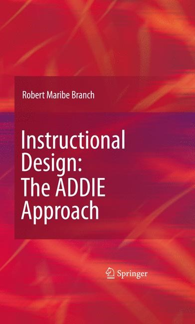 Instructional Design: The ADDIE Approach | Branch | 2nd Printing., 2009 | Buch (Cover)