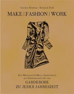 Abbildung von Denham / Field   Make   Fashion   Work   1. Auflage   2017   beck-shop.de