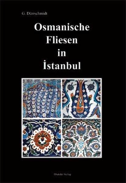 Osmanische Fliesen in Istanbul   Dürrschmidt, 2009   Buch (Cover)