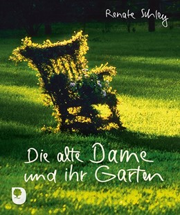 Abbildung von Schley | Die alte Dame und ihr Garten | 2017