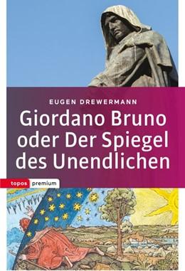 Abbildung von Drewermann | Giordano Bruno oder Der Spiegel des Unendlichen | Neuausgabe | 2017
