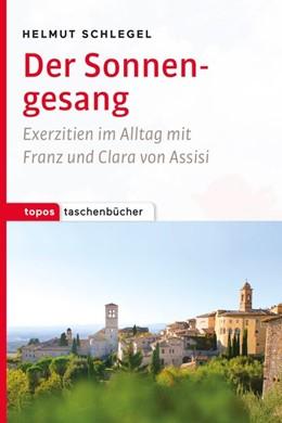 Abbildung von Schlegel | Der Sonnengesang | Neuausgabe | 2017 | Exerzitien im Alltag mit Franz...