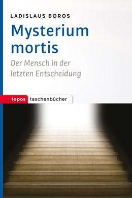 Abbildung von Boros   Mysterium mortis   Neuausgabe   2017   Der Mensch in der letzten Ents...