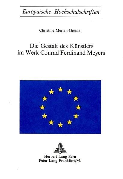 Abbildung von Merian-Genast | Die Gestalt des Künstlers im Werk Conrad Ferdinand Meyers | 1973