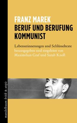 Abbildung von Marek / Graf / Knoll | Beruf und Berufung Kommunist | 2017 | Lebenserinnerungen und Schlüss...