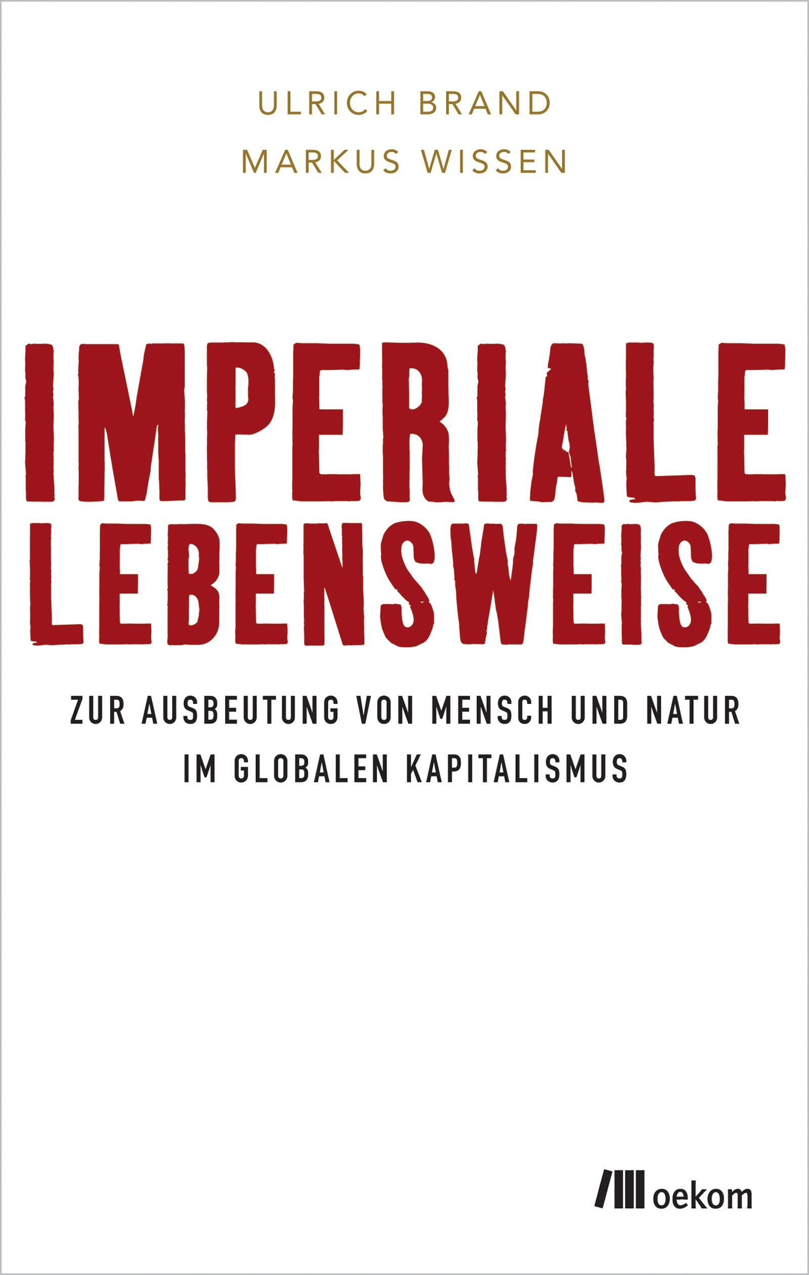 Imperiale Lebensweise | Brand / Wissen, 2017 | Buch (Cover)