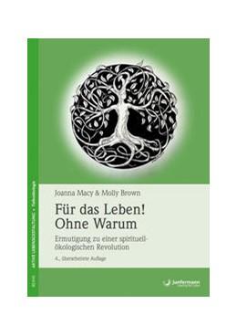 Abbildung von Macy / Brown | Für das Leben! Ohne Warum | 4. Auflage | 2017 | beck-shop.de