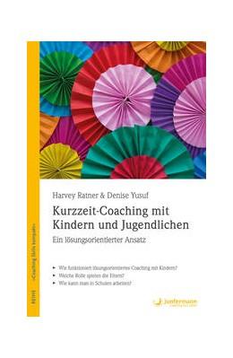 Abbildung von Ratner / Yusuf | Kurzzeit-Coaching mit Kindern und Jugendlichen | 1. Auflage | 2017 | beck-shop.de