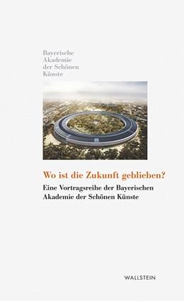 Abbildung von Krüger | Wo ist die Zukunft geblieben? | 1. Auflage | 2017 | beck-shop.de