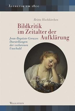 Abbildung von Hochkirchen | Bildkritik im Zeitalter der Aufklärung | 2017 | Jean-Baptiste Greuzes Darstell...