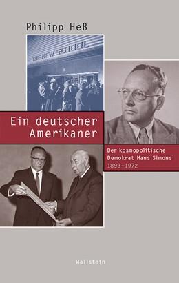 Abbildung von Heß | Ein deutscher Amerikaner | 2018 | Der kosmopolitische Demokrat H...