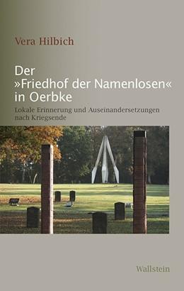 Abbildung von Hilbich | Der »Friedhof der Namenlosen« in Oerbke | 2017 | Lokale Erinnerung und Auseinan...