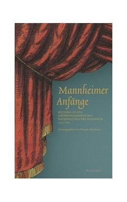 Abbildung von Wortmann | Mannheimer Anfänge | 2017 | Beiträge zu den Gründungsjahre...