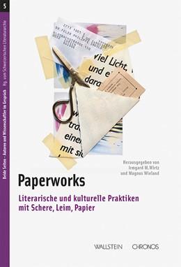 Abbildung von Wieland / Wirtz | Paperworks | 2017 | Literarische und kulturelle Pr...
