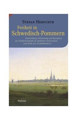 Abbildung von Herfurth   Freiheit in Schwedisch-Pommern   2017   Entwicklung, Verbreitung und R...   14